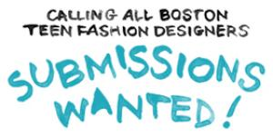 ICA Teen program lokking for Boston based Teen Fashion Designers